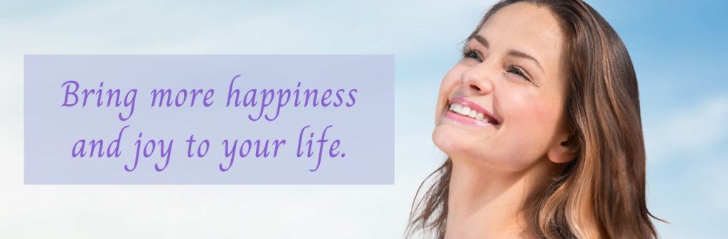 Bring more happiness and joy to your life