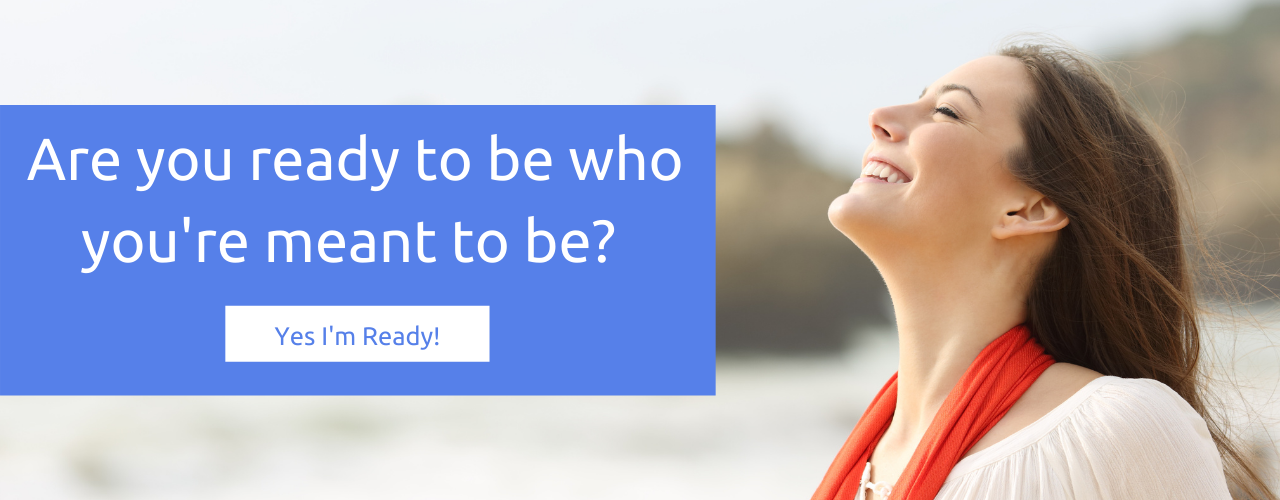 Be who you're meant to be